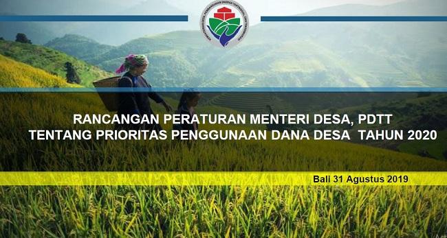 Rancangan Permendes, ( PDTT ) Tentang Prioritas Penggunaan Dana Desa Tahun 2020